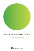 Alexa Hennig von Lange: Warum so traurig?