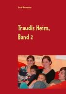 Traudl Baumeister: Traudls Heim, Band 2 ★