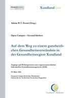 Elke Maria Schwab-Lohr: Auf dem Weg zu einem ganzheitlichen Gesundheitsverständnis in der Gesundheitsregion Xundland