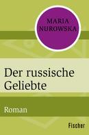 Maria Nurowska: Der russische Geliebte
