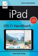 Anton Ochsenkühn: iPad iOS 11 Handbuch ★★★★
