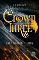 J. D. Rinehart: Crown of Three – Auf goldenen Flügeln (Bd. 1) ★★★★