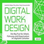 Digital Work Design - Die Big Five für Arbeit, Führung und Organisation im digitalen Zeitalter