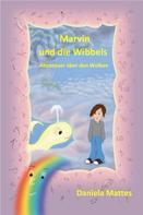 Daniela Mattes: Marvin und die Wibbels