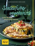 Susanne Bodensteiner: Seelenfutter vegetarisch ★★★★