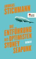 Andreas Stichmann: Die Entführung des Optimisten Sydney Seapunk