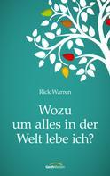 Rick Warren: Wozu um alles in der Welt lebe ich? ★★★★★