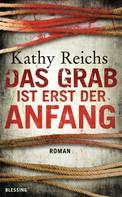 Kathy Reichs: Das Grab ist erst der Anfang ★★★★