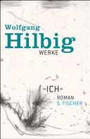 Wolfgang Hilbig: Werke, Band 5: »Ich« ★★