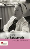 Christiane Zehl Romero: Simone de Beauvoir