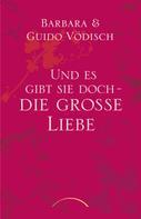 Barbara Vödisch: Und es gibt sie doch - die große Liebe ★★★★★