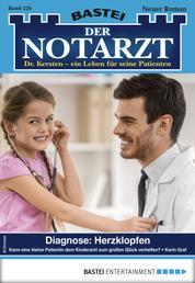 Der Notarzt 326 - Arztroman - Diagnose: Herzklopfen