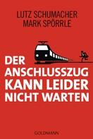 Lutz Schumacher: Der Anschlusszug kann leider nicht warten ★★★