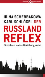 Der Russland-Reflex - Einsichten in eine Beziehungskrise