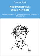 Carsten Both: Redewendungen: Blaue Konflikte