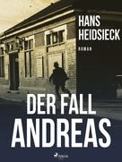 Hans Heidsieck: Der Fall Andreas