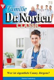 Familie Dr. Norden Classic 75 – Arztroman - Wer ist eigentlich Conny Jörgen?