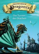 A. Benn: Drachenreich Dragonia 4 - Das Turnier der Drachen