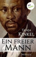 Tanja Kinkel: Ein freier Mann ★★★★