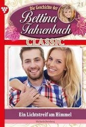 Bettina Fahrenbach Classic 21 – Liebesroman - Ein Lichtstreif am Himmel