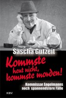Sascha Gutzeit: Kommste heut nicht, kommste morden! ★★★