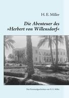 """H. E. Miller: Die Abenteuer des """"Herbert von Willensdorf"""""""