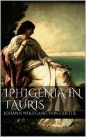 Johann Wolfgang von Goethe: Iphigenia in Tauris