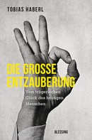 Tobias Haberl: Die große Entzauberung