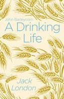 Jack London: A Drinking Life