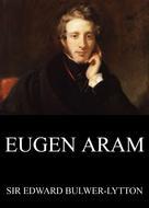 Edward Bulwer Lytton: Eugen Aram