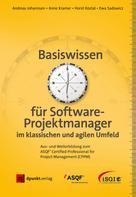 Andreas Johannsen: Basiswissen für Softwareprojektmanager im klassischen und agilen Umfeld