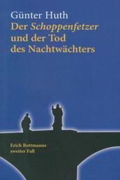 Der Schoppenfetzer und der Tod des Nachtwächters - Erich Rottmanns zweiter Fall