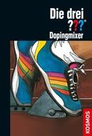 Brigitte Henkel-Waidhofer: Die drei ???, Dopingmixer (drei Fragezeichen) ★★★★★
