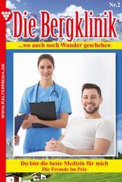 Die Bergklinik 2 – Arztroman - Du bist die beste Medizin für mich