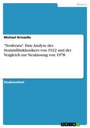"""""""Nosferatu"""". Eine Analyse des Stummfilmklassikers von 1922 und der Vergleich zur Neufassung von 1978"""