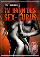 Rick T. Robursky: Im Bann des Sex-Gurus ★★★