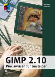 GIMP 2.10 - Praxiswissen für Einsteiger