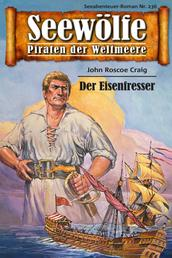 Seewölfe - Piraten der Weltmeere 236 - Der Eisenfresser
