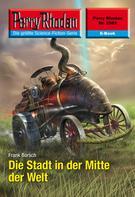 Frank Borsch: Perry Rhodan 2553: Die Stadt in der Mitte der Welt ★★★★