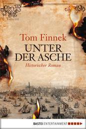 Unter der Asche - Historischer Roman