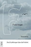 Doris Hönig: F wie Vogel
