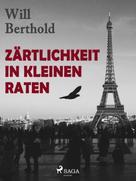 Will Berthold: Zärtlichkeit in kleinen Raten
