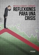 Mateo Clemente Andrada: Reflexiones para una crisis
