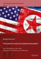 Roland Hiemann: Diplomatie oder Daumenschrauben?