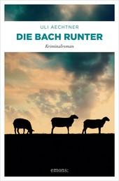 Die Bach runter - Kriminalroman