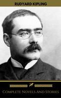 Rudyard Kipling: Rudyard Kipling: The Complete Novels and Stories (Golden Deer Classics)