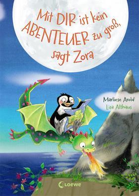 Mit dir ist kein Abenteuer zu groß, sagt Zora (Band 2)