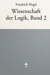 Wissenschaft der Logik, Band 2