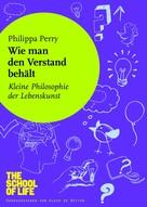 Philippa Perry: Wie man den Verstand behält ★★★★