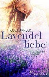 Lavendelliebe - Roman